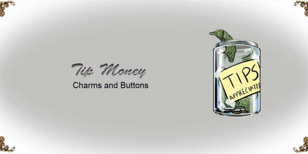 Tip Money Charms and Buttons